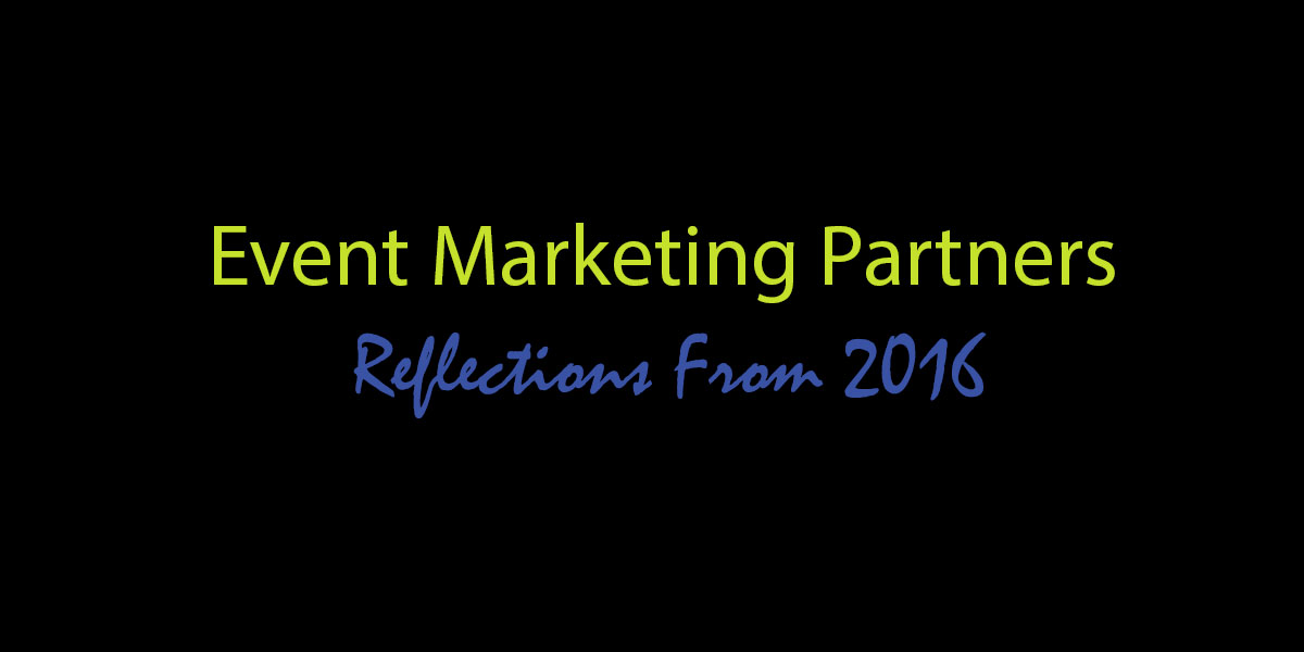 Event Marketing Partners: Reflections From 2016