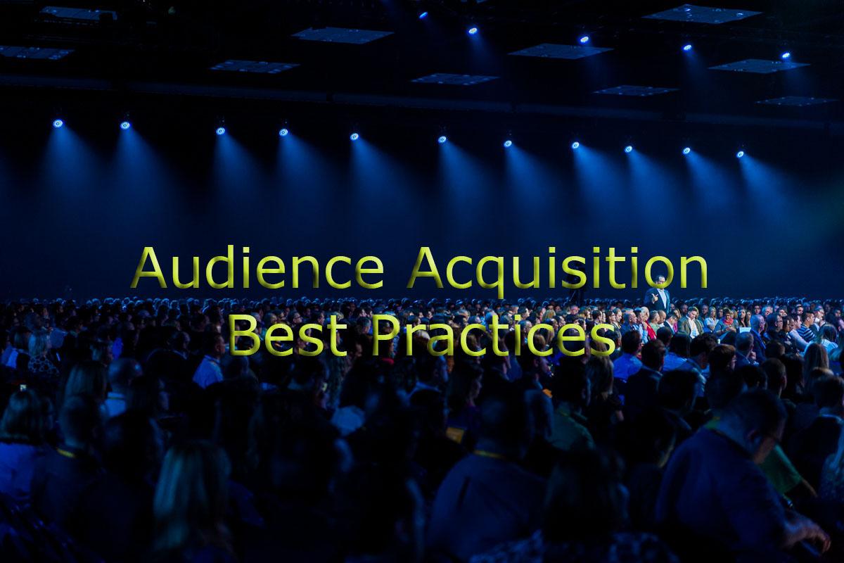 Audience Acquisition Best Practices